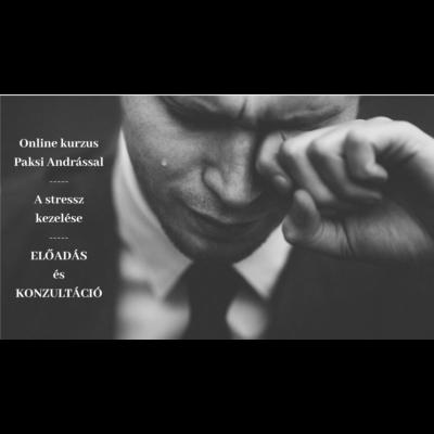 A stressz kezelése. online előadás és konzultáció